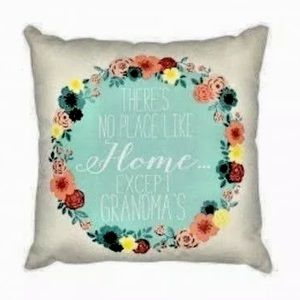 There's No Place Like Home Except Grandma's Pillow
